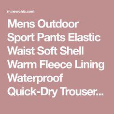 Mens Outdoor Sport Pants Elastic Waist Soft Shell Warm Fleece Lining Waterproof Quick-Dry Trouser Online-NewChic Mobile