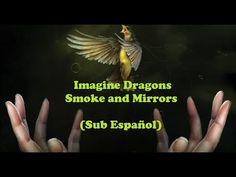 Imagine Dragons - Smoke And Mirrors (Subtitulada Español) HD