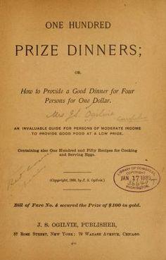 1889   One Hundred Prize Dinners   By Mrs. J. S. Ogilvie   J. S. Ogilvie, Publisher