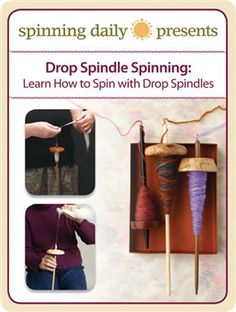 Drop Spindle Spinning: Learn How to Spin with Drop Spindles - Spinning Daily