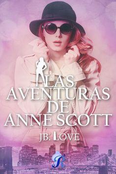 Las Aventuras de Anne Scott  - JB. Love - Romantic Ediciones