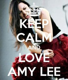 Love Amy Lee <3 I will forever want to be Amy Lee when I grow up.