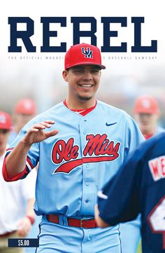 The 2016 Ole Miss Athletics Rebel Gameday Magazine for Ole Miss Baseball vs. Southern Miss on April 13 and Murray State on April 20. @olemiss @olemissgrad #HottyToddy