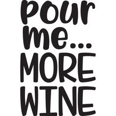 Silhouette Design Store: pour me... more wine