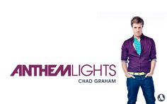 Chad Graham - Anthem Lights  I get to do an Interview with this dude! Yeaaaaa!!!!  So excited!!!
