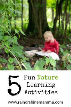 Five Fun Nature Learning Activities from Rain or Shine Mamma.