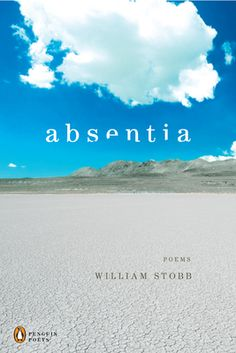 """William Stobb has won acclaim for wide-ranging poetry that features tender realism, jazzy dissonance, luminous descriptions, and, in the words of Donald Revell, a """"strange and elegantly accomplished serenity of tensions attenuated to their uttermost."""" The poems in his second collection, Absentia, see the big picture-the sweep of history, the ongoing evolution of consciousness, evidence of geological time in the landscape."""