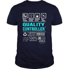 QUALITY CONTROLLER T-Shirts, Hoodies. ADD TO CART ==► https://www.sunfrog.com/LifeStyle/QUALITY-CONTROLLER-100351013-Navy-Blue-Guys.html?id=41382