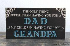 Primitive Wood Sign black Block HAVING YOU FOR A DAD GRANDPA handmade Home Decor