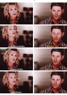 Dean, she is your mother, she knows you.