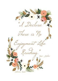 "FREE printable Jane Austen quote, ""I delcare there is no enjoyment like reading"" from Delicious Reads Book Club Retreat"