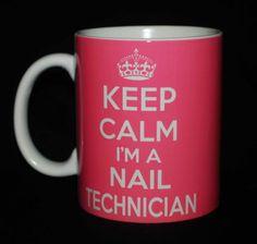 Keep Calm I'm a Nail Technician:)