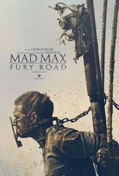 Mad Max: Fury Road (Wonderful Man Tom Hardy)