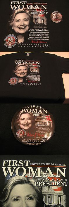 Hillary Clinton: First Woman President Hillary Clinton Tee Shirt And Button! History That Didn T -> BUY IT NOW ONLY: $75 on eBay!