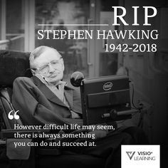 """""""However difficult life may seem, there is always something you can do and succeed at. Stephan Hawkings, Stephen Hawking Quotes, Quitting Quotes, Good People, Amazing People, Science, Beautiful Mind, Mindfulness Meditation, In Loving Memory"""