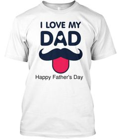 Happy Father's Day  White T-Shirt Front