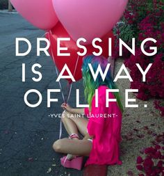 Words of Wisdom: Live for Fashion #Quote #YSL