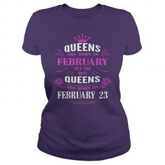 february 23 birthday Queens Tshirt, The best Queens are Born february 23 shirts, february 23 birthday T-shirt, Birthday february 23 T Shirt, Queen Born february 23 Birthday Hoodie Vneck LIMITED TIME ONLY. ORDER NOW if you like, Item Not Sold Anywhere Else. Amazing for you or gift for your family members and your friends. Thank you! #queens #february