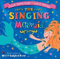 The Singing Mermaid by Julia Donaldson & Lydia Monks - rhyming picture book / Story Snug Julia Donaldson Books, Freedom Of The Seas, Pan Macmillan, The Gruffalo, Mermaid Glitter, Book People, Mermaid Tails, The Monks, Used Books