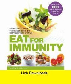 Eat for Immunity (9781780280233) Kirsten Hartvig , ISBN-10: 1780280238  , ISBN-13: 978-1780280233 ,  , tutorials , pdf , ebook , torrent , downloads , rapidshare , filesonic , hotfile , megaupload , fileserve