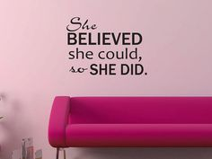She believed she could wall decal vinyl quote by GrabersGraphics.... would be perfect for a girl's dorm room or college apartment