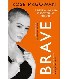 Laste Ned eller Lese På Net Brave Bok Gratis PDF/ePub - Rose McGowan, 'My life, as you will read, has taken me from one cult to another. BRAVE is the story of how I fought my way out of.