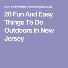 20 Fun And Easy Things To Do Outdoors In New Jersey