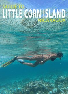 A Guide to Little Corn Island in Nicaragua, a Caribbean Paradise not to be missed. Tips on where to stay, how to get there and what to do.