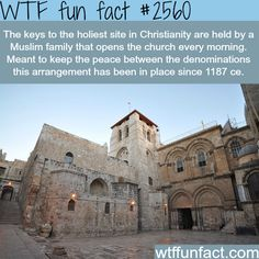 The holiest site in Christianity is opened by muslims -WTF funfacts