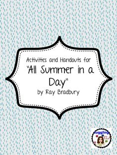 the issue of overpopulation in all summer in a day by ray bradbury All summer in a day by ray bradbury bradbury uses several metaphors and similes to create vivid images in this story locate six of these metaphors and similes.