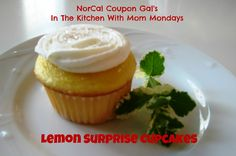 NorCal Coupon Gal's In The Kitchen With Mom Mondays Lemon Surprise Cupcakes