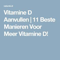 Vitamine D Aanvullen | 11 Beste Manieren Voor Meer Vitamine D!