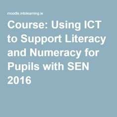 Course: Using ICT to Support Literacy and Numeracy for Pupils with SEN 2016 Literacy And Numeracy