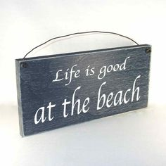 Life is good at the beach Our distressed wood signs come in your choice of several country primitive and rustic cottage colors, and are made in the USA. Wholesale Available.