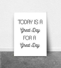 Great Day for A Great Day Print, Positivity Art, Mindfulness Print, 8x10 Print, Font Print, Sign Print, Home Decor Print, Framed Print