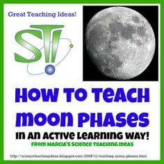 From Marcia's Science Teaching Blog: Teaching Moon Phases in an Active Learning Way!