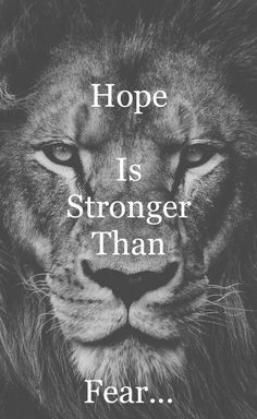 Hope is stronger than fear #LoveJesus