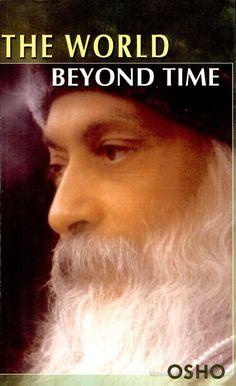 The World Beyond Time  Di Rajneesh Osho