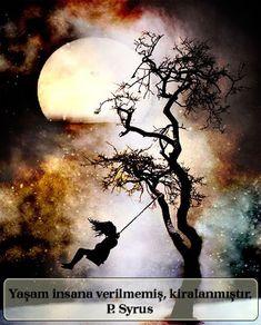 Yaşam insana verilmemiş, kiralanmıştır..   P. Syrus     Resimli Sözler   Anlamlı Sözler     Anlamlı Sözler için TIKLAYIN