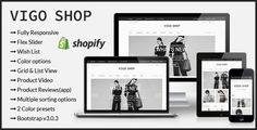 Vigo Shop - Responsive Shopify Theme  This stylish Responsive Shopify theme is Perfect for stores of any kind, such as fashion, clothing, digital gadgets, Artworks, etc.