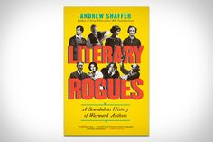 Literary Rogues | A Scandalous History of Wayward Authors. On my to-read list. Who's read this? #bookreview #paperback #nonfiction