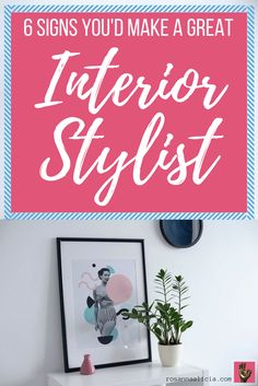 Love everything interior design, home decor, and styling? Wondering if you could make a career out of it? Read on for 6 Signs You'd Make A Great Interior Stylist and tips on how to become an interior stylist. It's the best job in the world and you could be made for it!