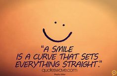 a smile is a curve that sets everything straight - phyllis diller