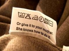 washing clothes, or give it to your mother she knows how to do it, words, quotes, cute, funny, humor