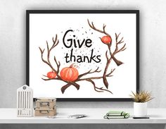 "Give Thanks Print , Autumn decor, Fall Art Print, Autumn Print, ""Give Thanks"" Printable Card T,hanksgiving Card Printable"