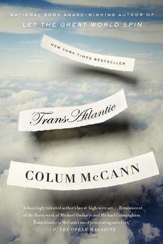 TransAtlantic: A Novel by Colum McCann, http://www.amazon.com/dp/0812981928/ref=cm_sw_r_pi_dp_IEtSub110P755