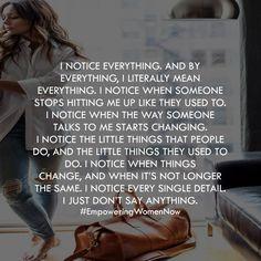 Women notice everything. #life #quotes #women #empowering #life #empoweringwomennow