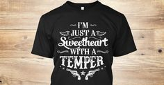 Discover I'm Just A Sweetheart With A Temper T Sh T-Shirt only on Teespring - Free Returns and 100% Guarantee