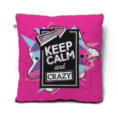 Almofada Keep calm and crazy