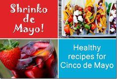 """Healthy recipes for """"Shrinko"""" de Mayo!"""